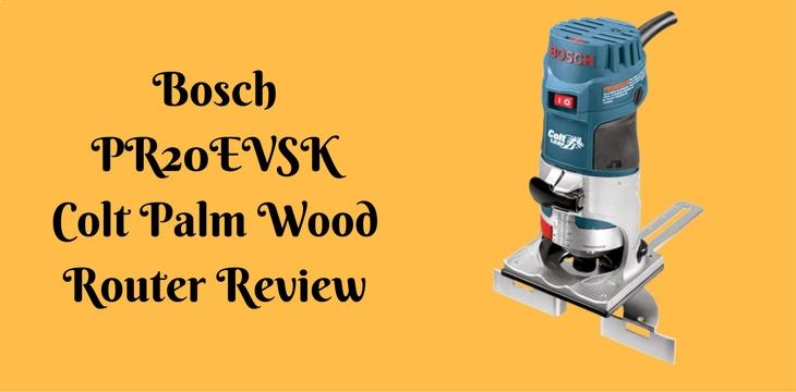 Bosch pr20evsk colt palm wood router review greentooth Gallery