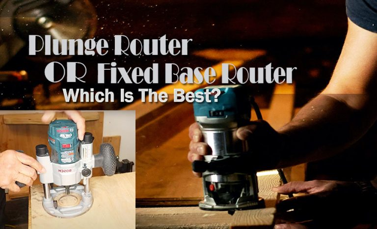 Plunge Router vs Fixed Base
