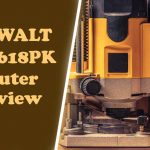 DEWALT DW618PK Router Review