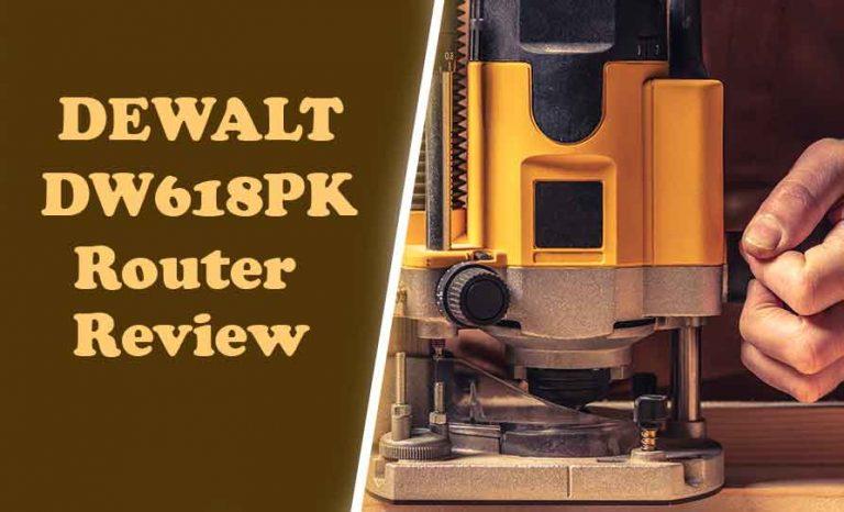 DEWALT DW618PK Router Review